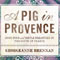 Book Giveaway: A Pig in Provence by Georgeanne Brennan